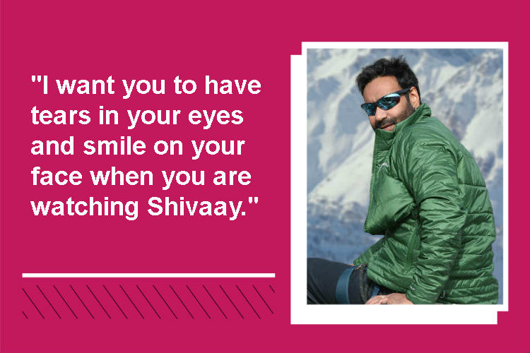 Ajay Devgn Shivaay interview quote InUth template