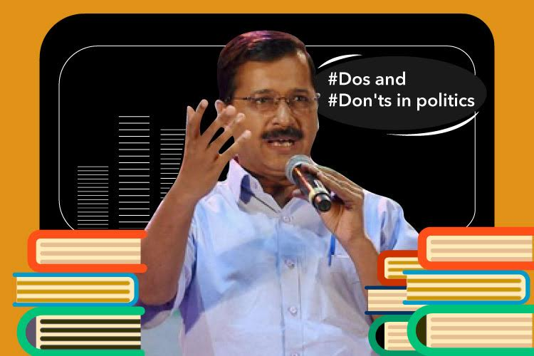 Lessons in politics from Arvind sir: Dos andDon'ts