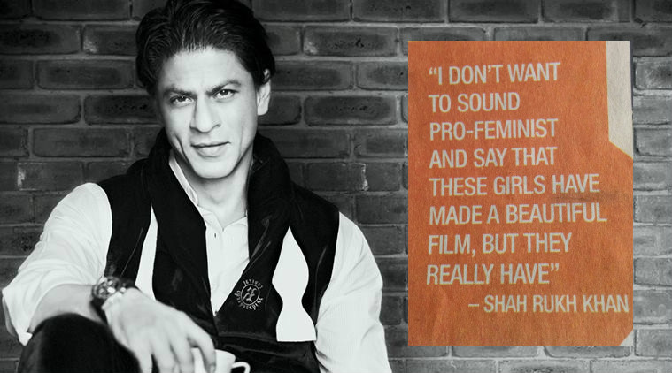 Dear SRK, please don't patronize women in the name of feminism