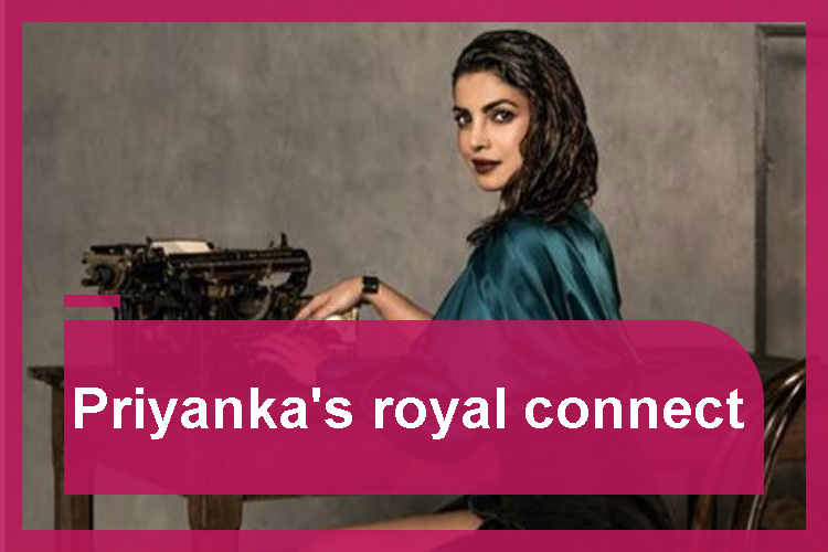Did you know about Priyanka Chopra's royal connection?