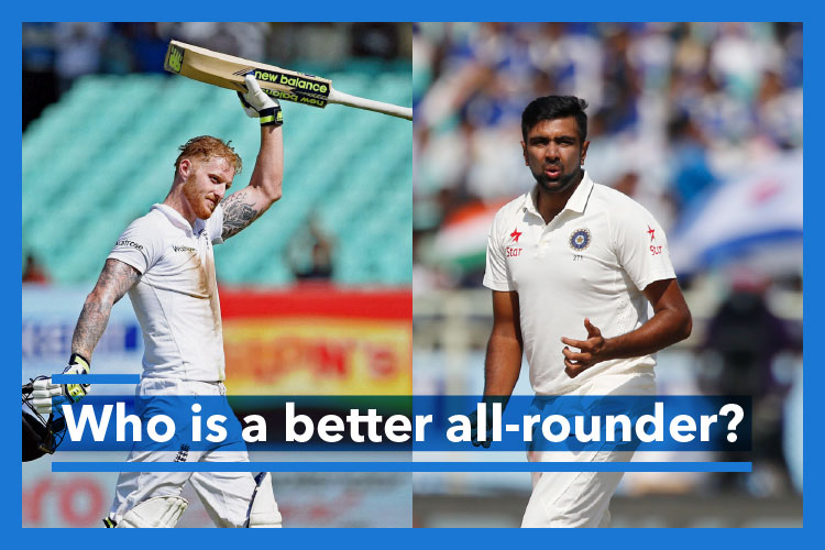 Who do you think is a better all-rounder Ben Stokes or R Ashwin?