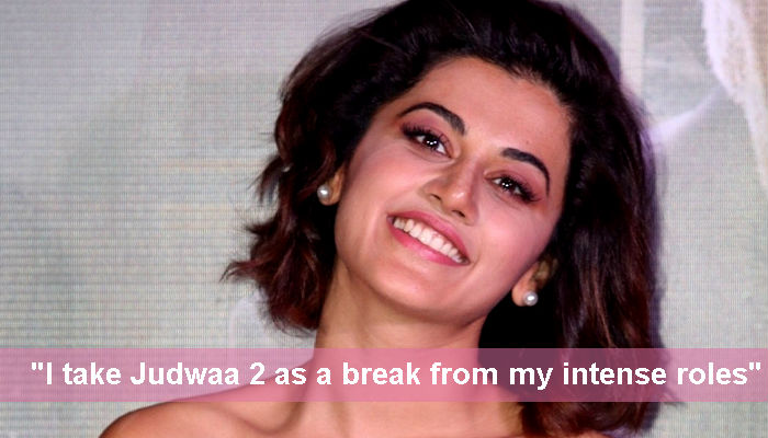 Taapsee Pannu: Judwaa 2 is like a breather for me to do all the singing & dancing