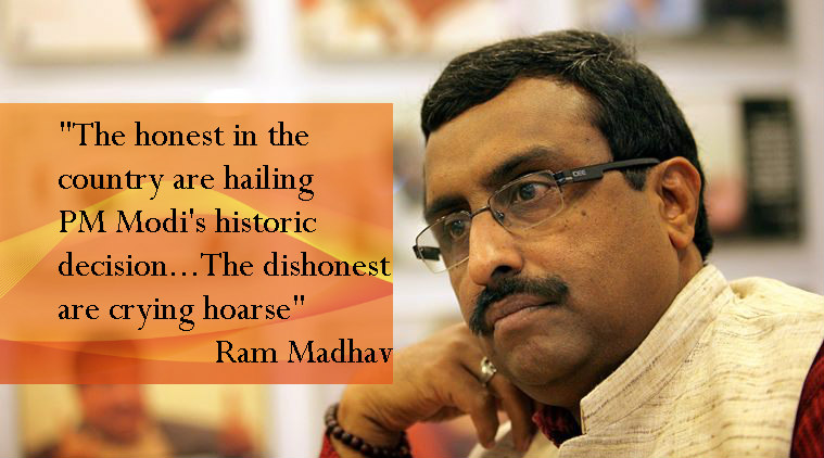 Money ban: Dear Ram Madhav, I have my weekend screwed up, please don't call me dishonest