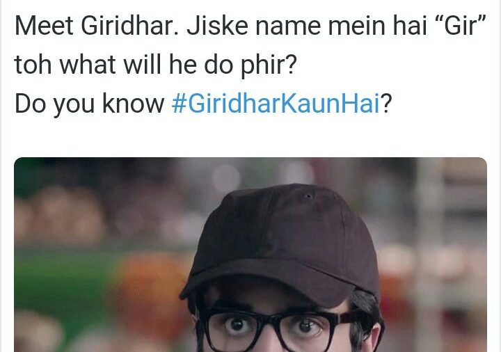 Step aside Sonam Gupta, Girdhar is here. Do you know #GirdharKaunHai?