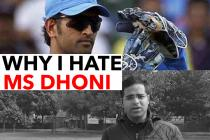 Dear MS Dhoni, I HATE you!
