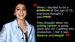 Anushka Sharma talks about 'not breaking stereotypes' and 'stupid people' questioning her decision of producingfilms