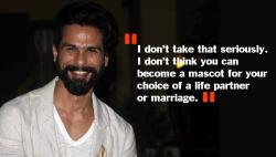 Rangoon actor Shahid Kapoor says that he is NOT the mascot for arrangedmarriages