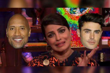 Priyanka Chopra, Dwayne Johnson, Zac Efron, Andy Cohen