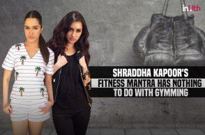 Shraddha Kapoor's fitness regime