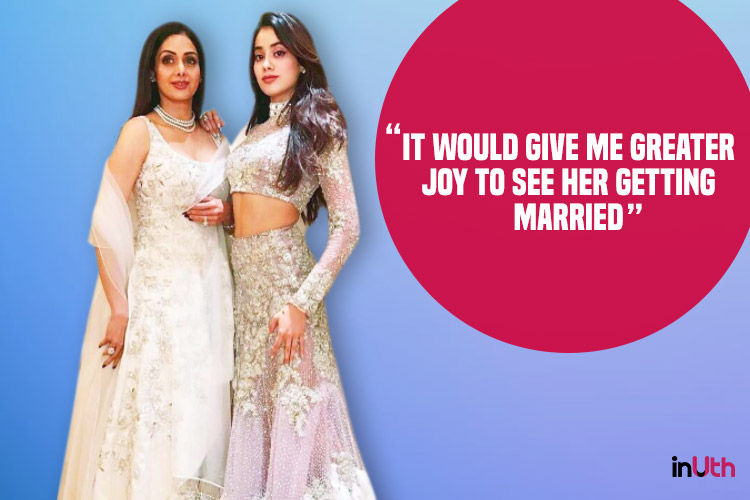Sridevi wants her daughter to get marry rather than acting