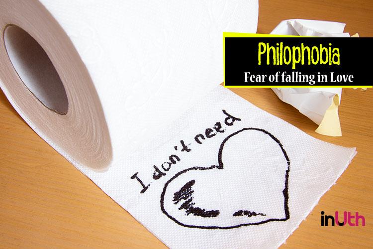 Philophobia - Fear of falling in love