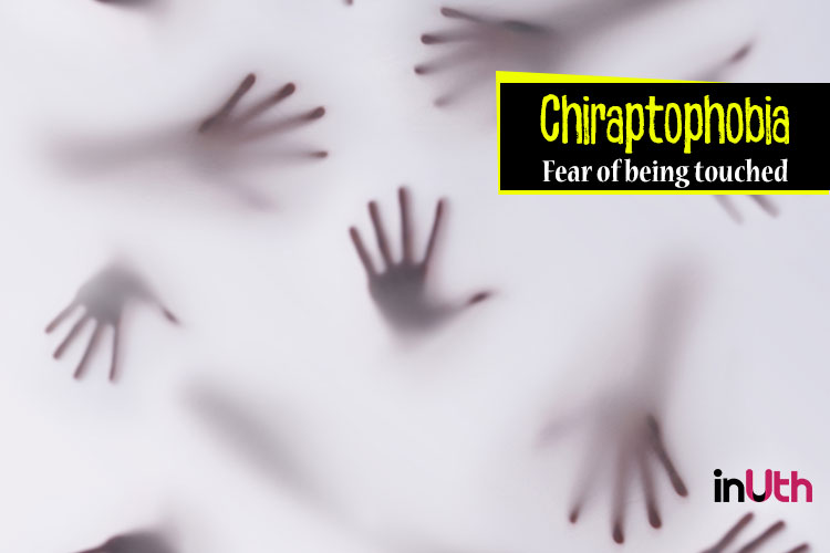 Chiroptophobia - Fear of being touched