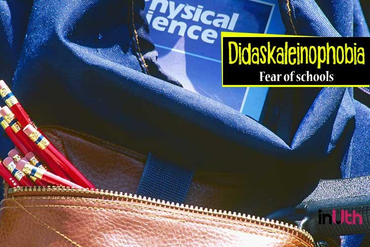 Didaskaleinophobia - Fear of schools