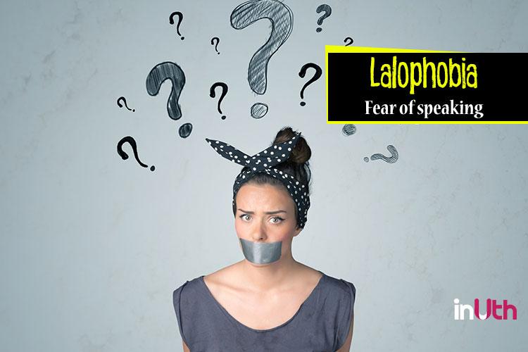 Lalophobia - Fear of speaking