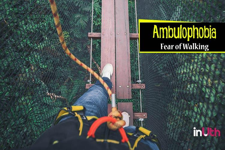 Ambulophobia - Fear of walking