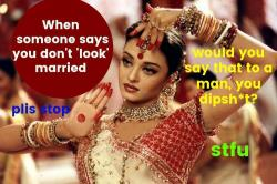11 things people must stop telling and asking married women