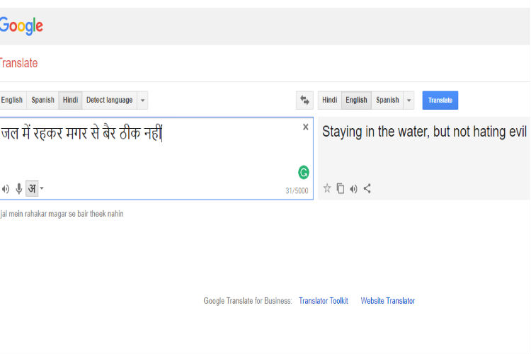 We asked Google to translate some popular Hindi proverbs and the