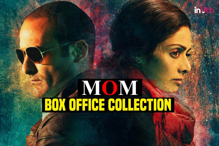 Mom box office collection sridevi 39 s film records - Box office collection of indian movies ...