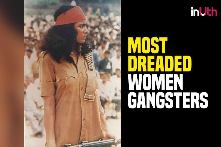 11 deadly female Indian gangsters and the story behind their rise to