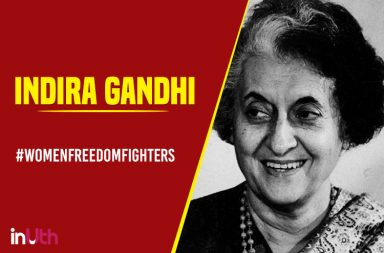 Indira Gandhi, women freedom fighters