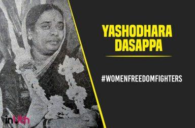 Yashodhara Dasappa: encouraged women to participate in the Satyagraha movement