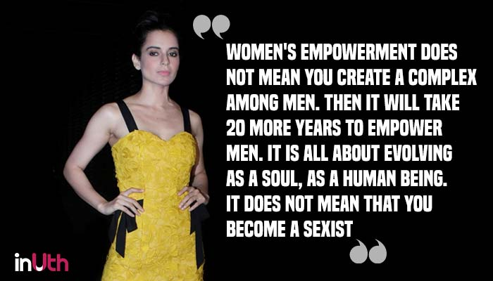 Kangana Ranaut on women empowerment