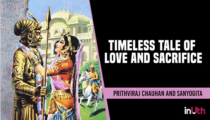 Prithviraj Chauhan and Sanyogita: The epic saga of love in the times of war