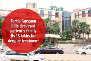 Fortis Dengue Death, Fortis Gurgaon case, fortis gurgaon news