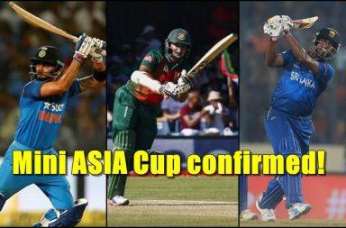 Sri Lanka tri-nation series, Sri Lanka tri-nation series 2018, India tri nation series 2018, Bangladesh tri-nation series 2018, Mini-Asia Cup, India vs Sri Lanka 2018, India vs Bangladesh 2018, Sri Lanka vs Bangladesh 2018