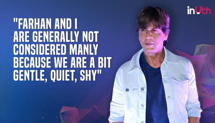 Today in foot-in-the-mouth: Shah Rukh Khan on why he is 'not considered manly'