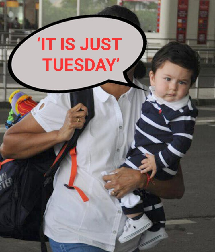Taimur's 'It is just Tuesday' face