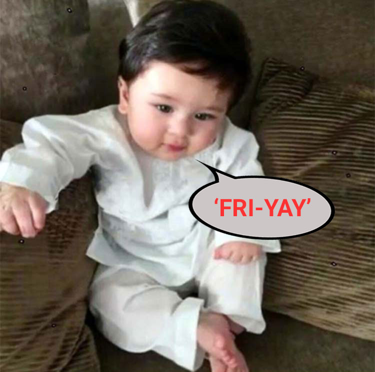 Taimur's 'Fri-yay' face