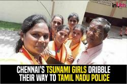 Chennai's tsunami girls dribble their way to Tamil Nadu police