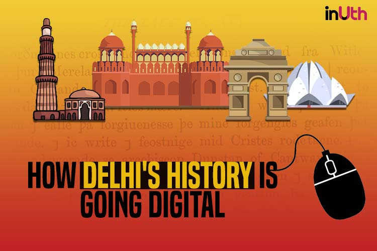 Video: Soon, Delhi's history will be on yourfingertips