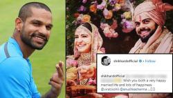 'Do mastaane chale zindagi banaane': Shikhar Dhawan wishes Virat Kohli and Anushka Sharma on their wedding