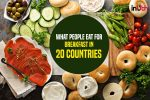 What people eat for breakfast in 20countries