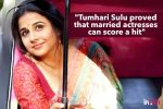 'Married actresses can score a hit'. We agree with Vidya Balan, but does the filmindustry?