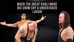 When The Great Khali made The Big Show cry like a baby in backstage fight & The Undertaker couldn't stop laughing!