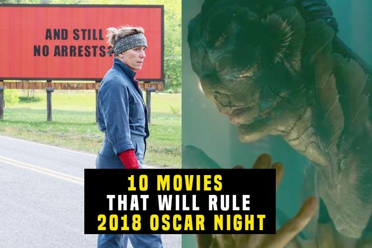 10 movies that will rule 2018 Oscar night!