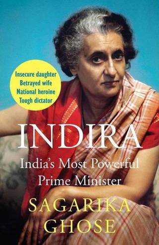 Book cover. Indira: India's most powerful Prime Minister, Sagarika Ghose