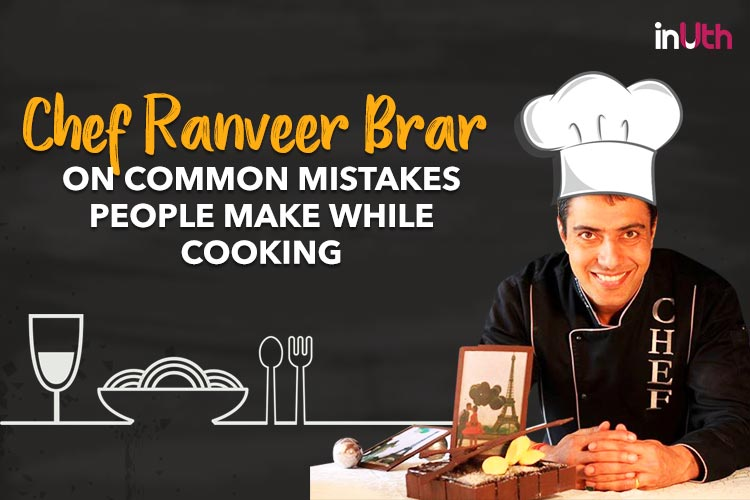 #DabbaGoals: Chef Ranveer Brar on common mistakes people make while cooking
