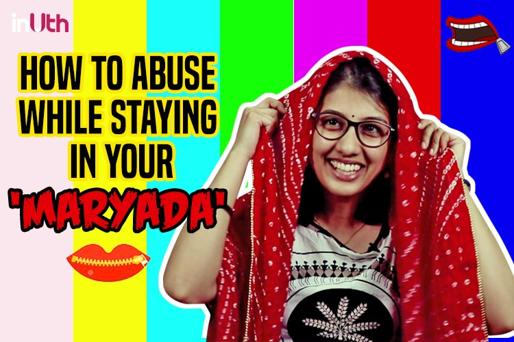 #LadiesFirst: How To Abuse While Staying In Your 'Maryada'