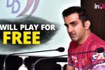 IPL 2018: Gautam Gambhir To Play Rest Of IPL 2018 Season ForFree