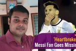 'Heartbroken' Lionel Messi Fan Goes Missing In Kerala After Argentina's Poor Show, Suicide NoteFound
