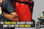 The Tough Price Delivery People Have To Pay For YourOrder