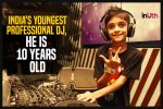 Meet India's Youngest Professional DJ, He Is 10 Years Old