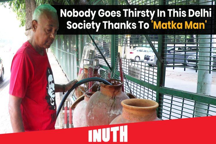 Nobody Goes Thirsty In This Delhi Society Thanks To 'MatkaMan'