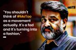 As If Mocking The WCC Wasn't Enough, AMMA President Mohanlal Says #MeToo Is A 'Fad'
