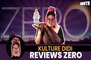 zero movie review, zero movie rating, shah rukh khan zero, anushka sharma zero, katrina kaif zero, aanand l rai zero, kulture didi, debiparna