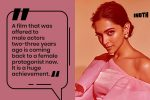 Deepika Padukone Says Women Are Now Getting Roles Usually Written For Men & We Say YAY!